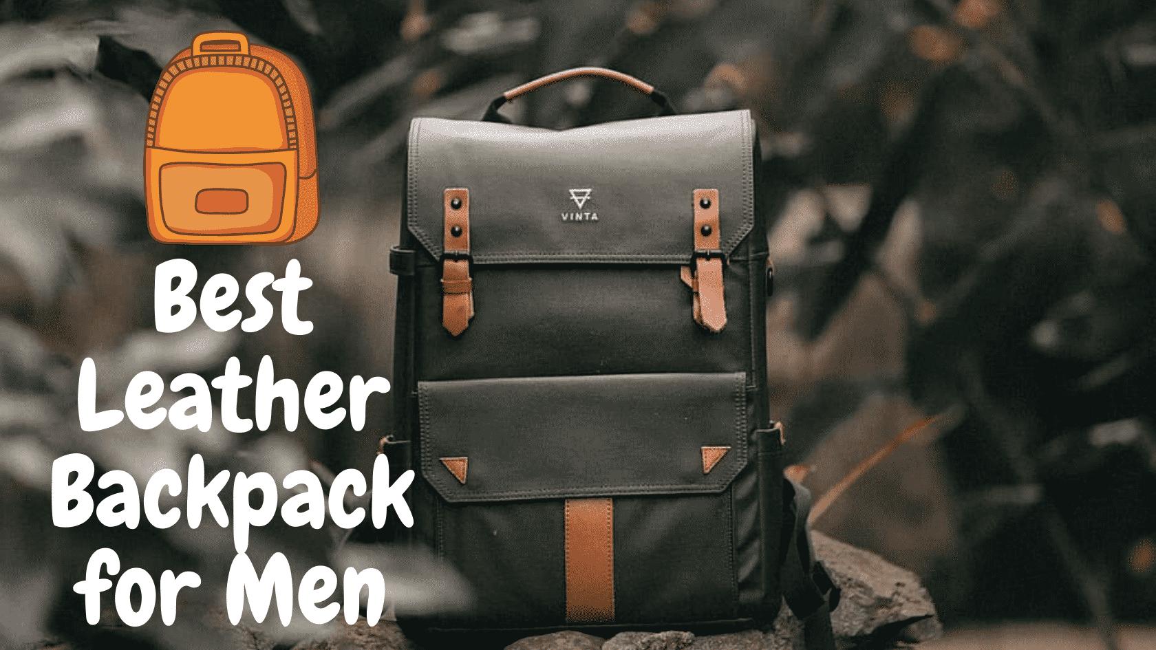 Best leather backpack for Men