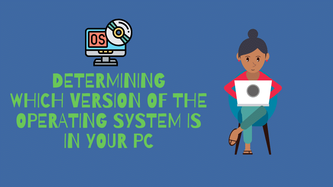 Determining which version of the operating system is in your PC