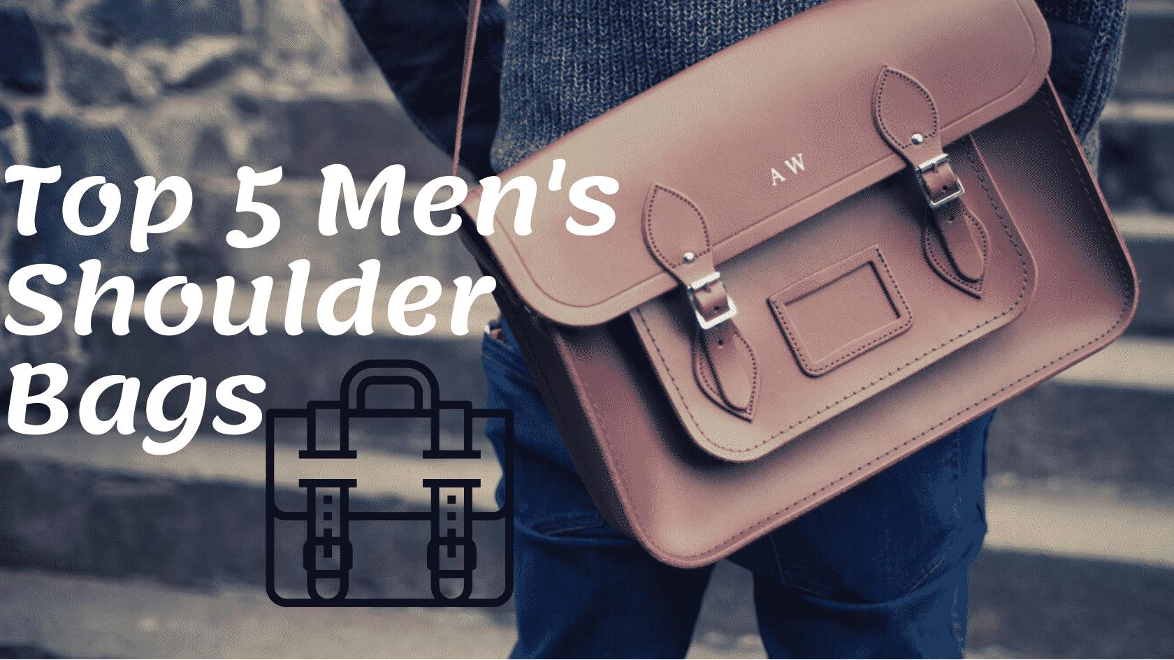 Top 5 Men's Shoulder Bags